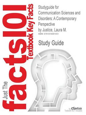 Studyguide for Communication Sciences and Disorders: A Contemporary Perspective by Justice, Laura M., ISBN 9780135022801