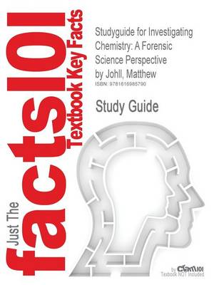 Studyguide for Investigating Chemistry: A Forensic Science Perspective by Johll, Matthew, ISBN 9781429209892