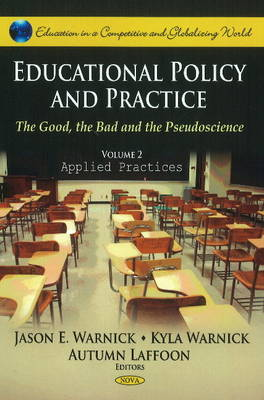 Educational Policy & Practice: The Good, the Bad & the Pseudoscience -- Volume II: Applied Practices