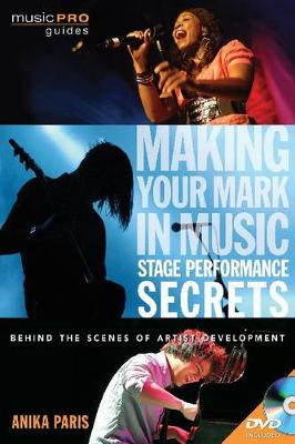 Making Your Mark in Music: Stage Performance Secrets - Behind the Scenes of Artistic Development
