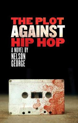 The Plot Against Hip Hop: A D Hunter Mystery