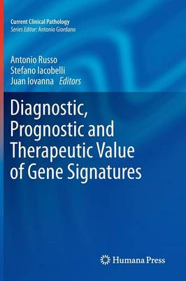 Diagnostic, Prognostic and Therapeutic Value of Gene Signatures