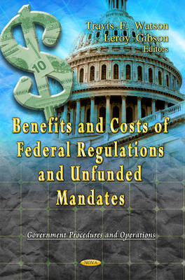 Benefits & Costs of Federal Regulations & Unfunded Mandates
