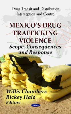 Mexico's Drug Trafficking Violence: Scope, Consequences & Response