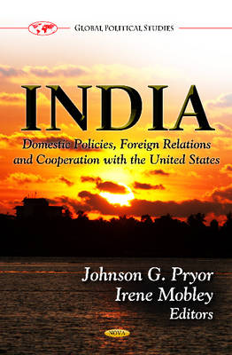 India: Domestic Policies, Foreign Relations & Cooperation with the U.S.