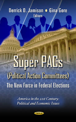 Super PACs (Political Action Committees): The New Force in Federal Elections