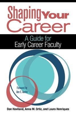 Shaping Your Career: A Guide for Early Career Faculty