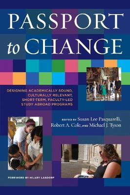 Passport to Change: Designing Academically Sound, Culturally Relevant Short Term Faculty-Led Study Abroad Programs
