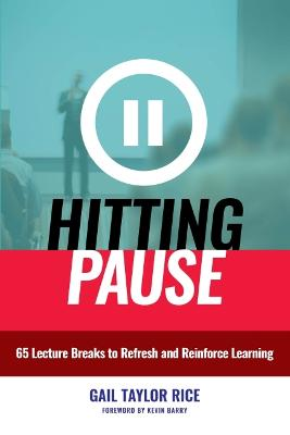 Hitting Pause: 65 Lecture Breaks to Refresh and Reinforce Learning
