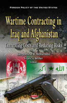 Wartime Contracting in Iraq & Afghanistan: Controlling Costs & Reducing Risks