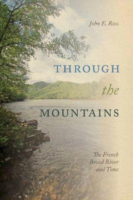 Through the Mountains: The French Broad River and Time