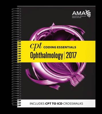 CPT (R) Coding Essentials for Ophthalmology 2017