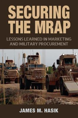 Securing the MRAP: Lessons Learned in Marketing and Military Procurement