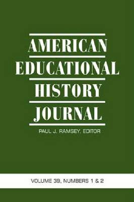 American Educational History Journal: Volume 39, Numbers 1 & 2 2012