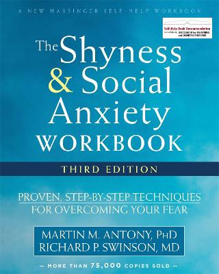 The Shyness and Social Anxiety Workbook, 3rd Edition: Proven, Step-by-Step Techniques for Overcoming Your Fear
