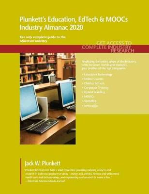 Plunkett's Education, EdTech & MOOCs Industry Almanac 2020