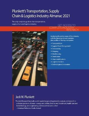 Plunkett's Transportation, Supply Chain & Logistics Industry Almanac 2021