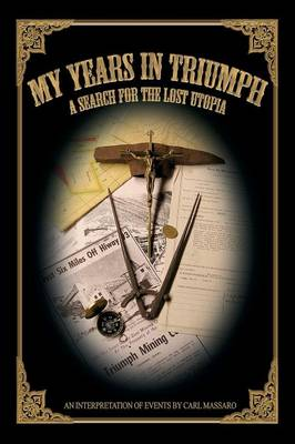 My Years in Triumph: A Search for the Lost Utopia