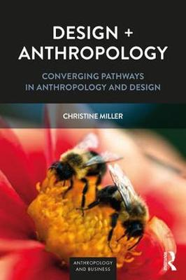 Design + Anthropology: Converging Pathways in Anthropology and Design
