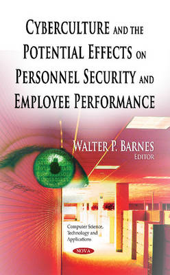 Cyberculture & the Potential Effects on Personnel Security & Employee Performance