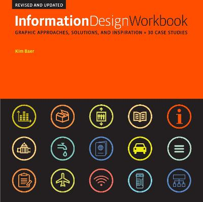 Information Design Workbook, Revised and Updated: Graphic approaches, solutions, and inspiration