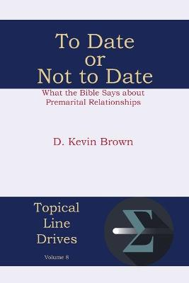 To Date or Not to Date: What the Bible Says about Premarital Relationships