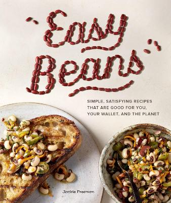 Easy Beans: Simple Satisfying Recipes That Are Good for You, Your Wallet, and the Planet