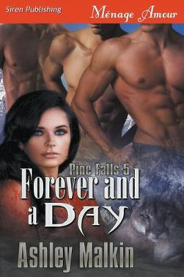 Forever and a Day [Pine Falls 5] (Siren Publishing Menage Amour)