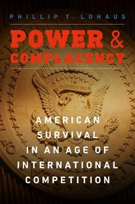 Power and Complacency: American Survival in an Age of International Competition