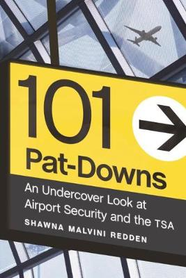 101 Pat-Downs: An Undercover Look at Airport Security and the Tsa