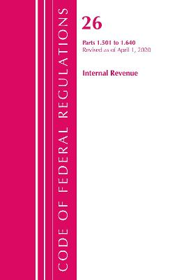 Code of Federal Regulations, Title 26 Internal Revenue 1.501-1.640, Revised as of April 1, 2020
