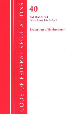 Code of Federal Regulations, Title 40: Parts 1060-End (Protection of Environment) TSCA Toxic Substances 2020