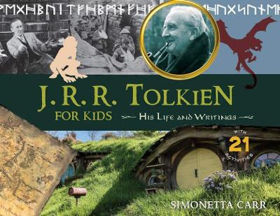 J.R.R. Tolkien for Kids: His Life and Writings, with 21 Activities