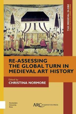 Re-Assessing the Global Turn in Medieval Art History