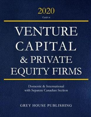 Guide to Venture Capital & Private Equity Firms, 2020