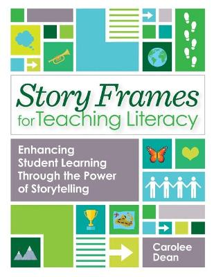 Story Frames for Teaching Literacy: Enhancing Student Learning Through the Power of Storytelling