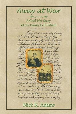 Away at War: A Civil War Story of the Family Left Behind