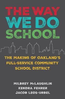 The Way We Do School: The Making of Oakland's Full-Service Community School District