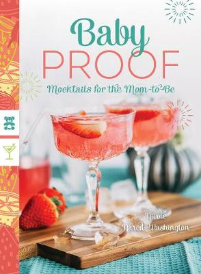 Baby Proof - Mocktails for the Mom-to-Be