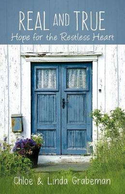 Real and True: Hope for the Restless Heart