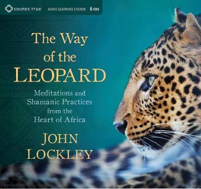 Way of the Leopard: Meditations and Shamanic Practices from the Heart of Africa