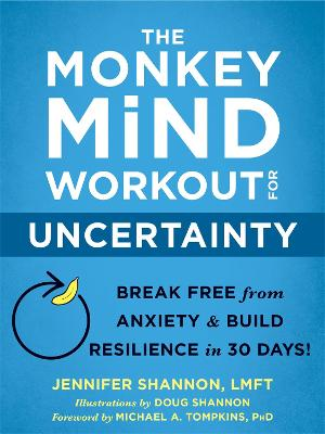 The Monkey Mind Workout for Uncertainty: Break Free from Anxiety and Build Resilience in 30 Days!