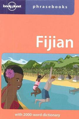 Lonely Planet Fijian Phrasebook: With 2000-word Dictionary