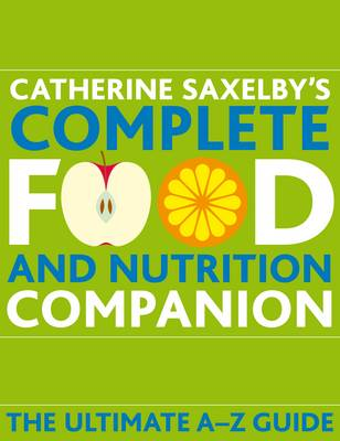 Complete Food and Nutrition Companion: The Ultimate A-Z Guide