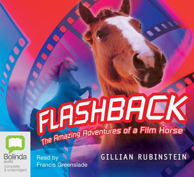 Flashback: The Amazing Adventures of a Film Horse