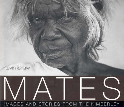 Mates: Images of the Kimberley