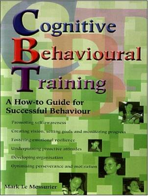 Cognitive Behavioural Training: A How to Guide for Successful Behaviour