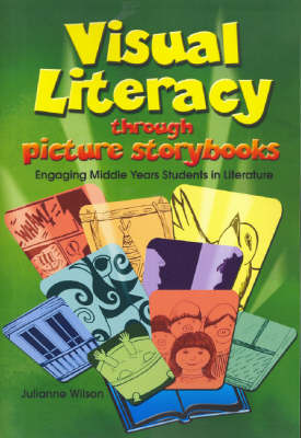 Visual Literacy Through Picture Storybooks: Engaging Middle Years Students in Literature
