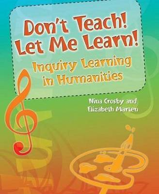 Don't Teach! Let Me Learn!: Inquiry Learning in Humanities: 4