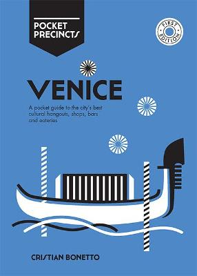 Venice Pocket Precincts: A Pocket Guide to the City's Best Cultural Hangouts, Shops, Bars and Eateries